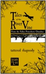 Tales Of The River Vine Tattered Rhapsody
