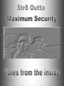 Str8 Outta Maximum Security: Tales From The Inside