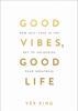 Vex King - Good Vibes, Good Life artwork