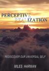 Perceptivization Rediscover Our Universal Self