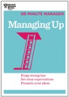 Managing Up HBR 20-Minute Manager Series