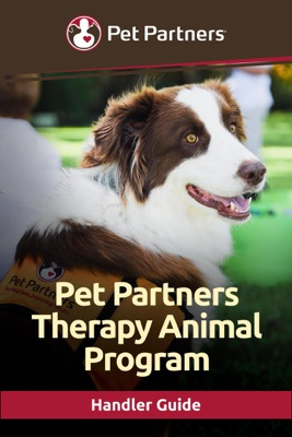 Pet Partners Therapy Animal Program Handler Guide