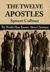 The Twelve Apostles The Worlds Most Known-About Christians