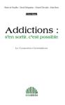 Addictions : s'en sortir c'est possible