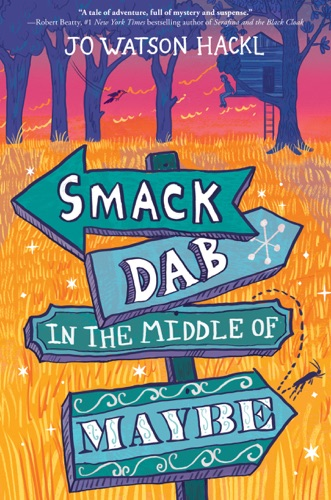 Jo Watson Hackl - Smack Dab in the Middle of Maybe