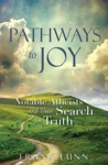 Pathways To Joy  Notable Atheists And Their Search For Truth