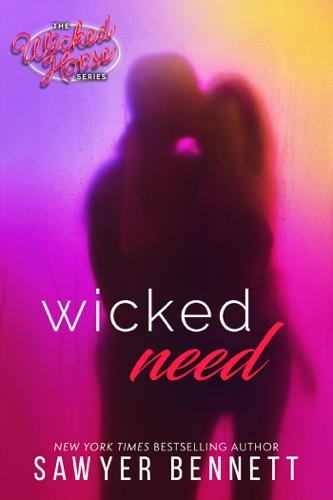 Sawyer Bennett - Wicked Need