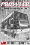 Prowler Three Haunting Tales
