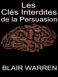 Les Clés Interdites de la Persuasion