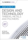 My Revision Notes AQA GCSE 9-1 Design And Technology Timbers Metals And Polymers