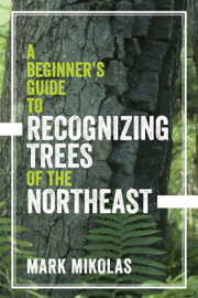 A Beginner's Guide to Recognizing Trees of the Northeast book