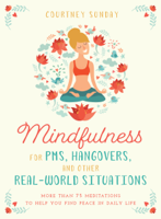 Courtney Sunday - Mindfulness for PMS, Hangovers, and Other Real-World Situations artwork