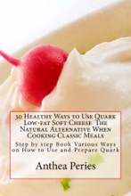 30 Healthy Ways To Use Quark Low-fat Soft Cheese