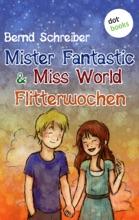 Mister Fantastic & Miss World - Band 3: Flitterwochen