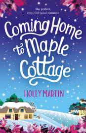 Coming Home to Maple Cottage - Holly Martin book summary