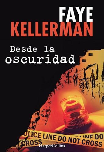 Faye Kellerman - Desde la oscuridad