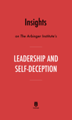 Insights on The Arbinger Institute's Leadership and Self-Deception by Instaread