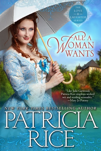 All a Woman Wants - Patricia Rice - Patricia Rice