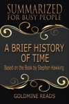 A Brief History Of Time - Summarized For Busy People Based On The Book By Stephen Hawking
