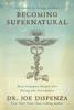 Dr. Joe Dispenza - Becoming Supernatural kunstwerk