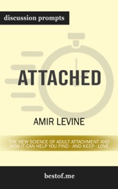 Attached: The New Science of Adult Attachment and How It Can Help YouFind - and Keep - Love: Discussion Prompts PDF Download