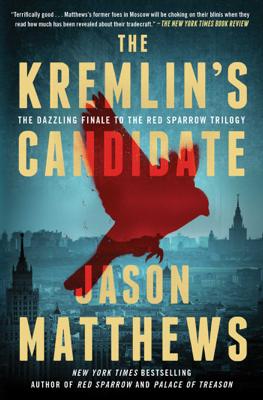 The Kremlin's Candidate - Jason Matthews book