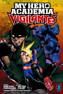 My Hero Academia: Vigilantes, Vol. 1 - Hideyuki Furuhashi book