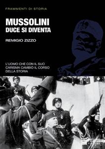 Mussolini. Duce si diventa Copertina del libro