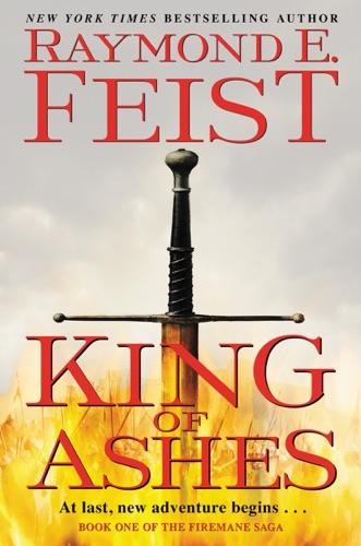 Raymond E. Feist - King of Ashes