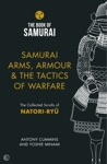 Samurai Arms Armour  The Tactics Of Warfare
