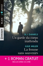Un Garde Du Corps Inattendu - La Femme Sans Souvenirs - Un Amour Menacé