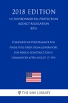 Standards Of Performance For Fossil-Fuel-Fired Steam Generators For Which Construction Is Commenced After August 17 1971 US Environmental Protection Agency Regulation EPA 2018 Edition