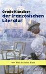 Groe Klassiker Der Franzsischen Literatur 40 Titel In Einem Band