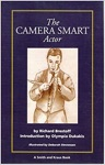 The Camera Smart Actor A Career Development Book