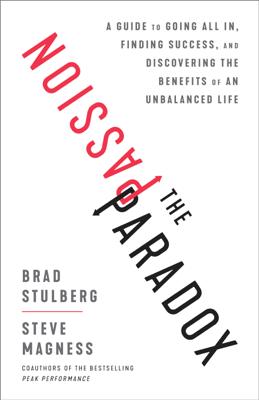 The Passion Paradox - Brad Stulberg & Steve Magness book