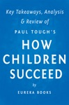 How Children Succeed By Paul Tough  Key Takeaways Analysis  Review
