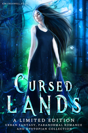 Cursed Lands: A Paranormal Romance, Urban Fantasy, and Dystopian Collection book