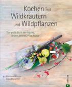 Kochen mit Wildkräutern und Wildpflanzen