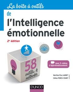 La boîte à outils de l'intelligence émotionnelle - 2e éd. Par Martine- Eva Launet & Céline Peres-Court