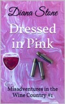Dressed In Pink Misadventures In The Wine Country 1