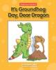 It's Groundhog Day, Dear Dragon