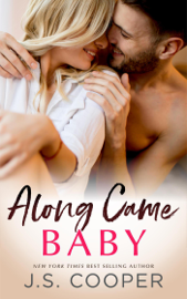 Along Came Baby - J. S. Cooper book summary