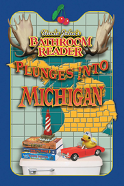 Uncle John's Bathroom Reader Plunges into Michigan