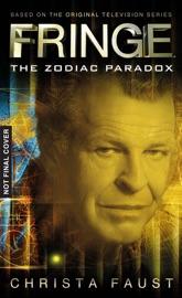 Fringe - The Zodiac Paradox (Novel #1) - Christa Faust