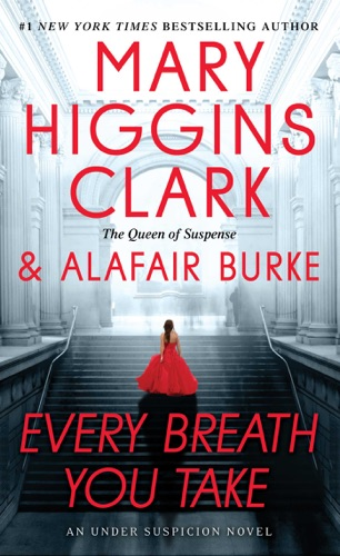 Mary Higgins Clark & Alafair Burke - Every Breath You Take