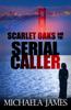 Michaela James - Scarlet Oaks and the Serial Caller  artwork