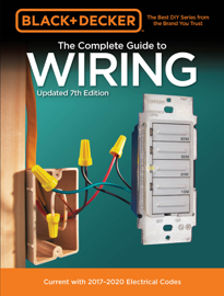 Black & Decker The Complete Guide to Wiring, Updated 7th Edition book