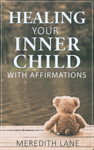Healing Your Inner Child with Affirmations