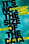Its Not The Size Of The Data -- Its How You Use It