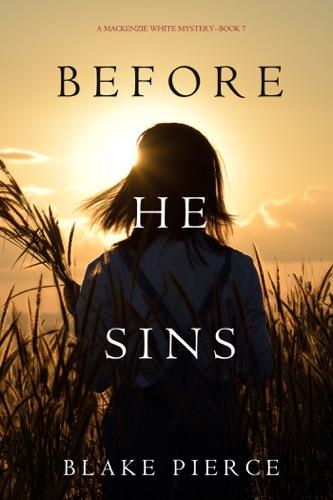 Blake Pierce - Before He Sins (A Mackenzie White Mystery—Book 7)